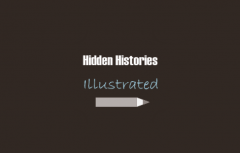 Hidden Histories Illustrated